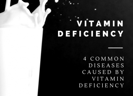 Vitamin Deficiency – Four Common Diseases Caused by Vitamin Deficiency